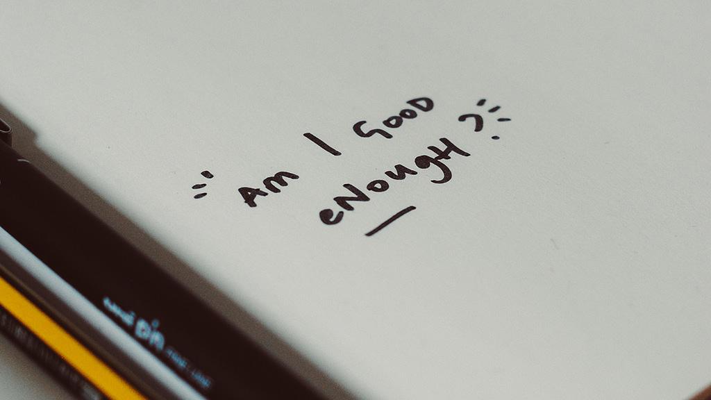 Am I good enough?